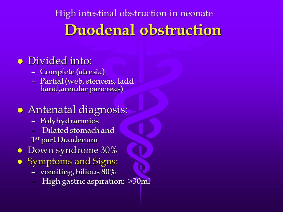 Duodenal obstruction Divided into: Antenatal diagnosis: