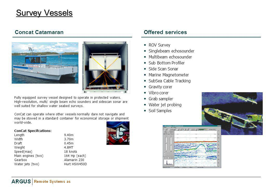 Survey Vessels Concat Catamaran Offered services ROV Survey