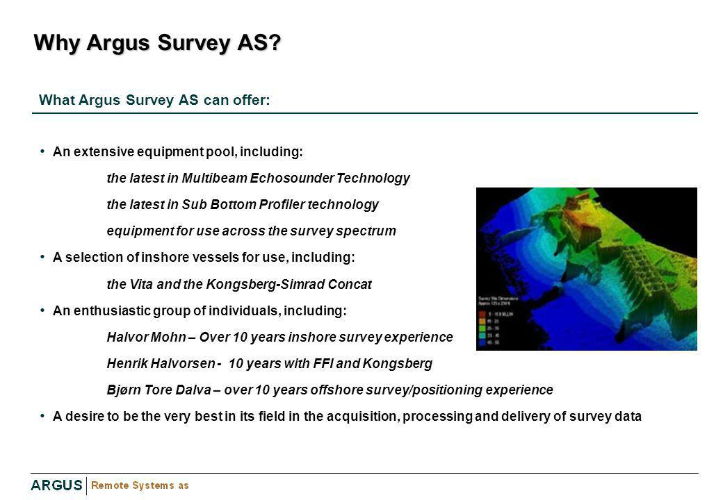 Why Argus Survey AS What Argus Survey AS can offer: