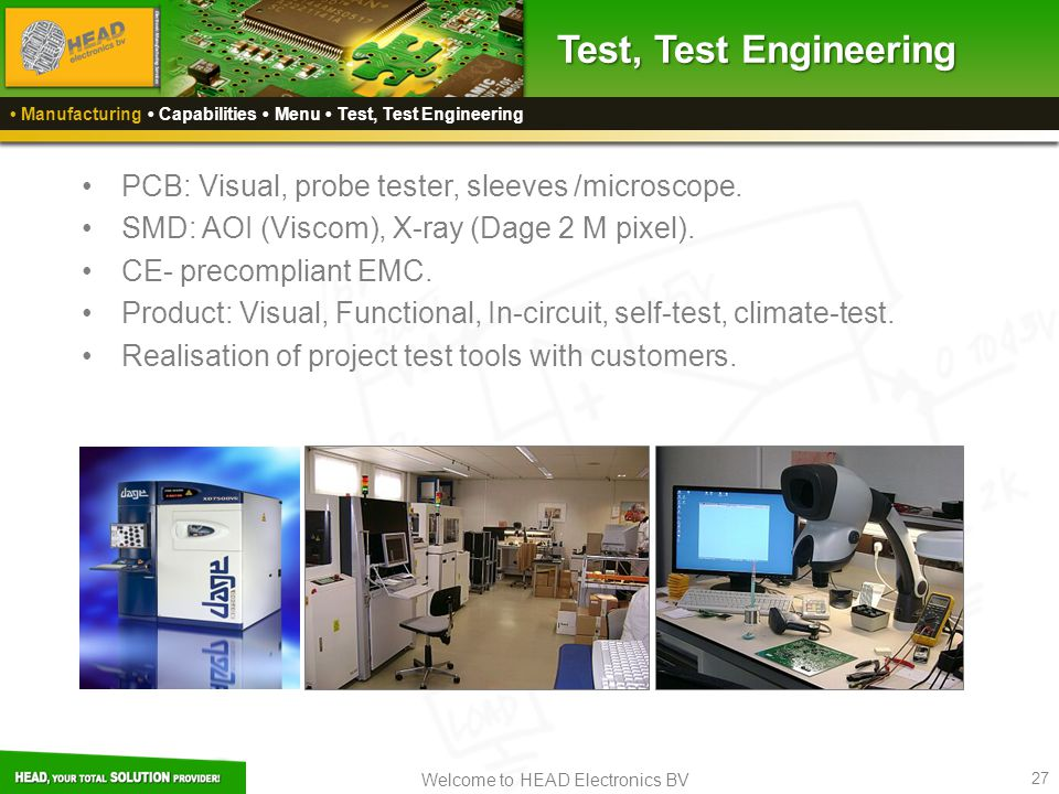 Test, Test Engineering PCB: Visual, probe tester, sleeves /microscope.