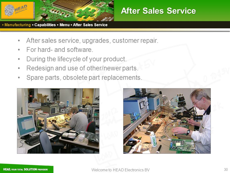 After Sales Service After sales service, upgrades, customer repair.
