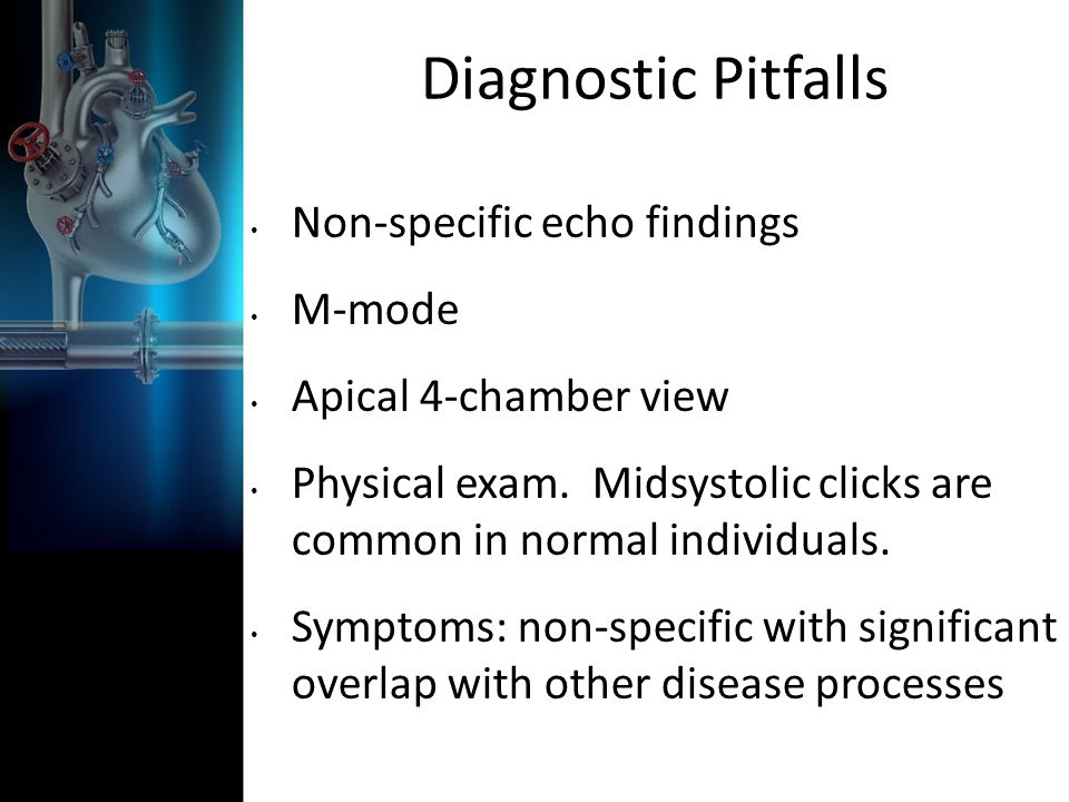 Diagnostic Pitfalls Non-specific echo findings M-mode