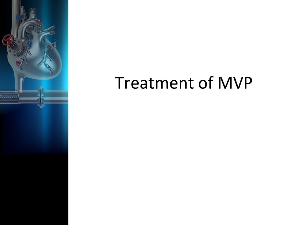 Treatment of MVP