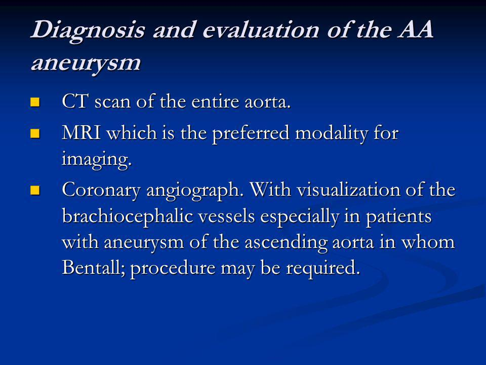 Diagnosis and evaluation of the AA aneurysm