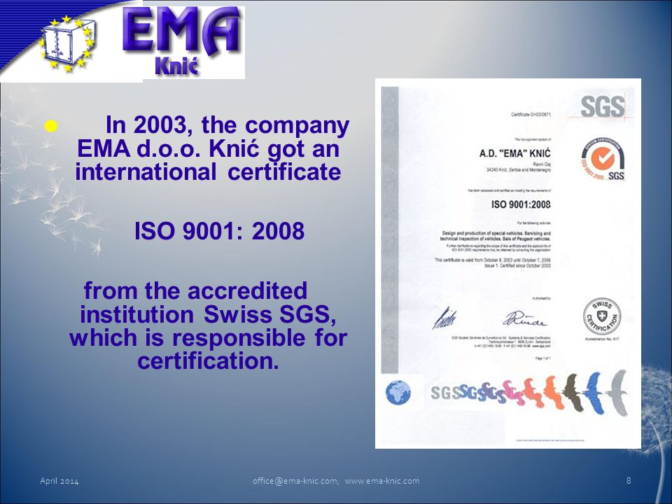 In 2003, the company EMA d.o.o. Knić got an international certificate