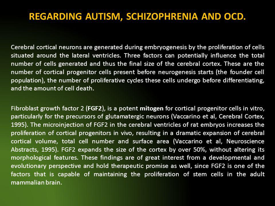 REGARDING AUTISM, SCHIZOPHRENIA AND OCD.