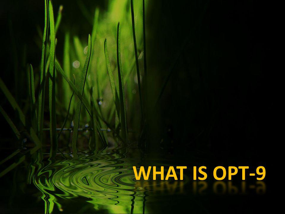 WHAT IS OPT-9