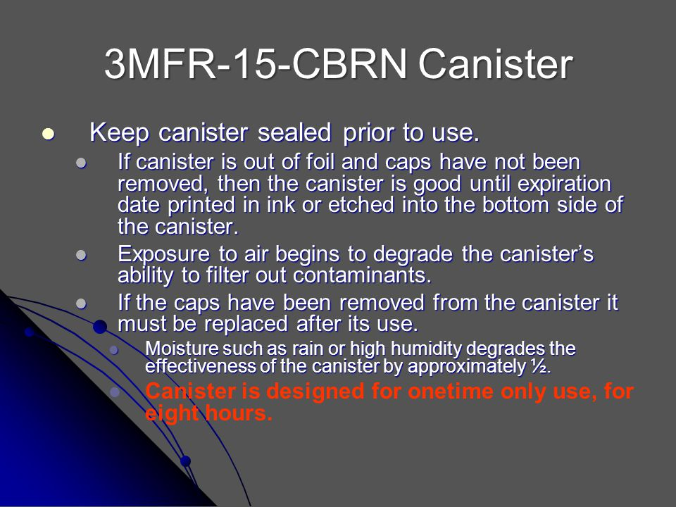 3MFR-15-CBRN Canister Keep canister sealed prior to use.