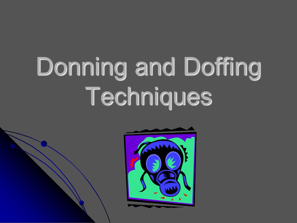 Donning and Doffing Techniques