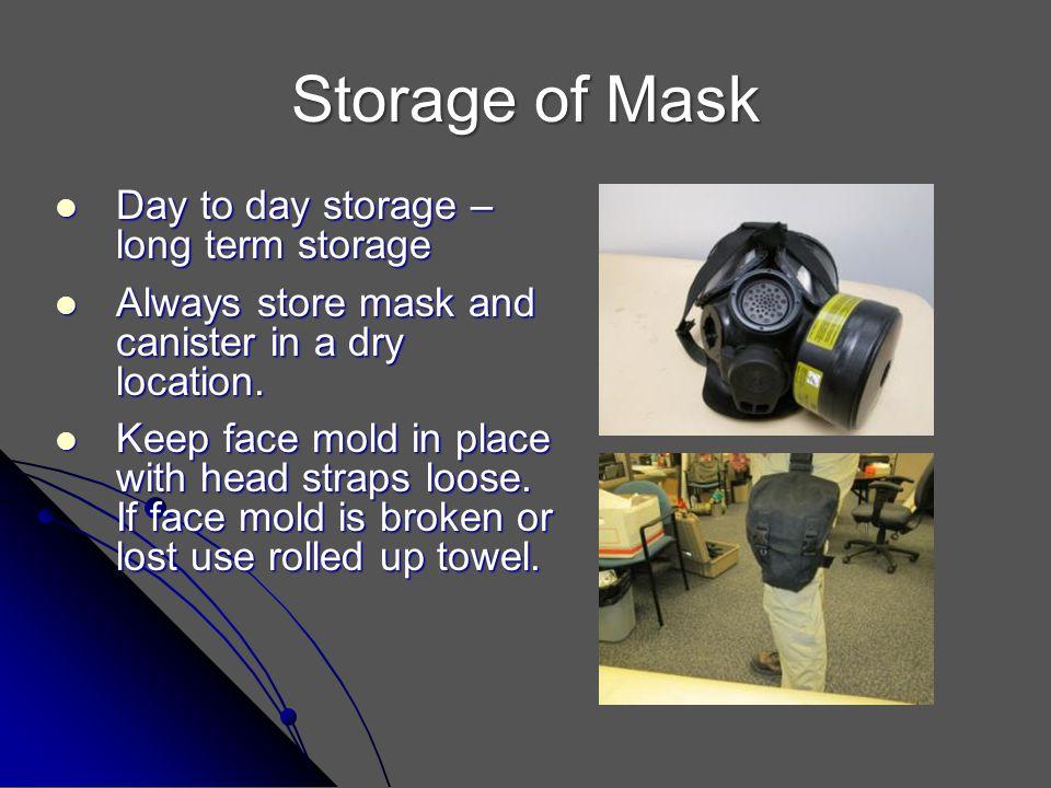 Storage of Mask Day to day storage – long term storage