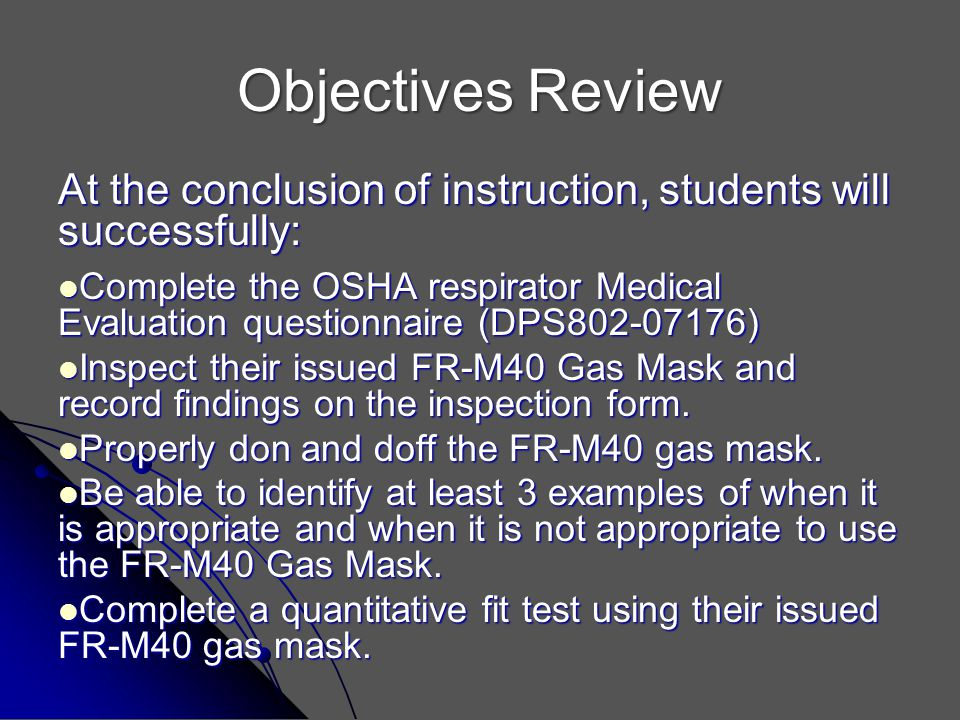 Objectives Review At the conclusion of instruction, students will successfully: