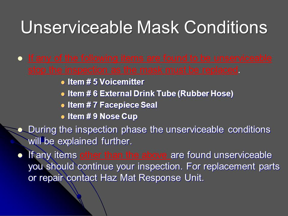 Unserviceable Mask Conditions