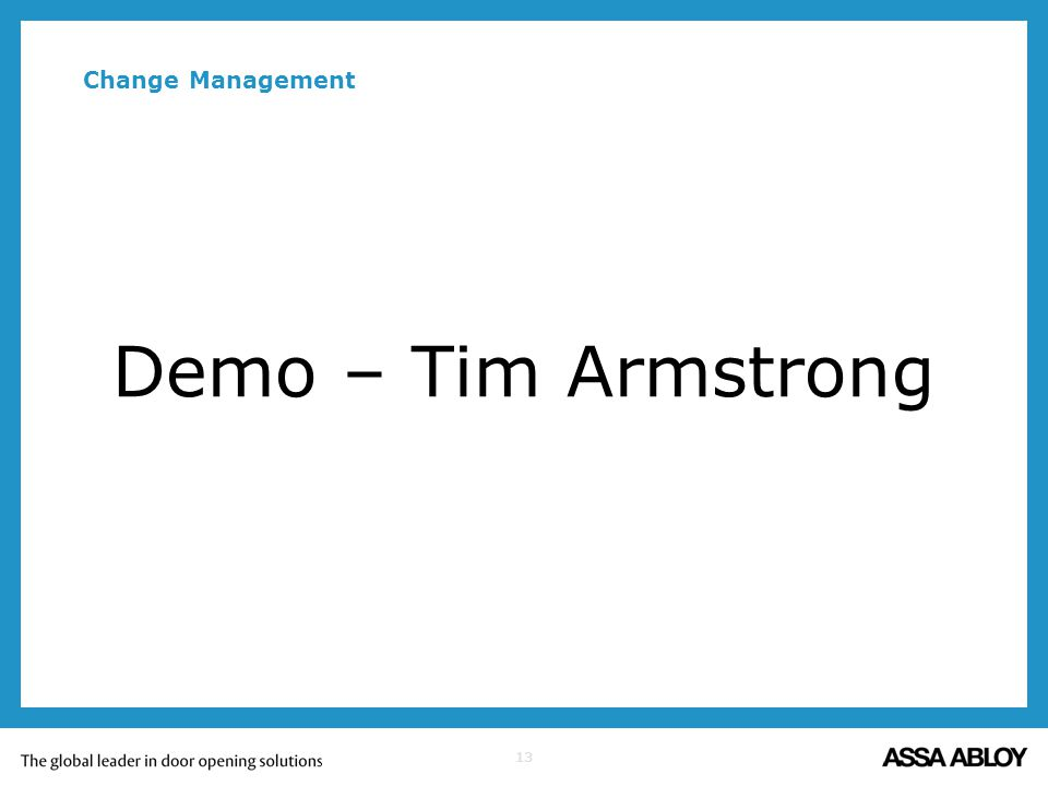 Change Management Demo – Tim Armstrong