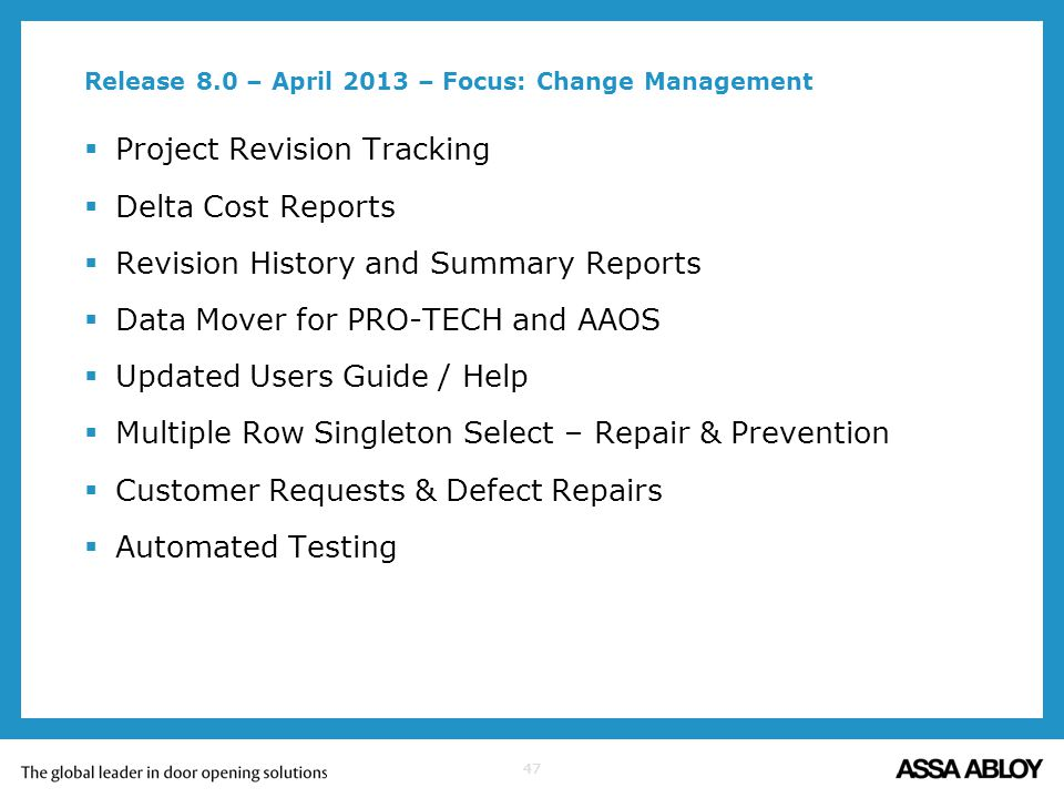 Release 8.0 – April 2013 – Focus: Change Management