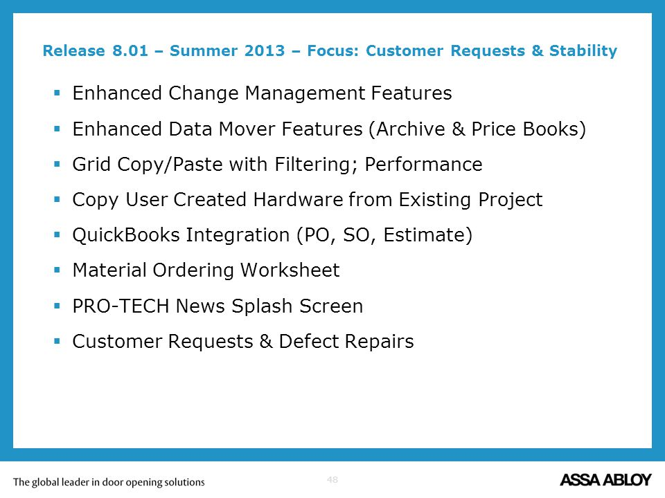Release 8.01 – Summer 2013 – Focus: Customer Requests & Stability