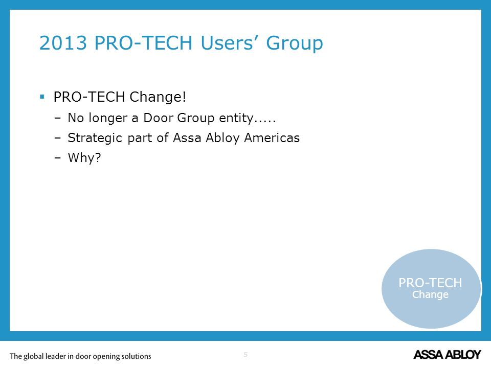 2013 PRO-TECH Users' Group PRO-TECH Change!