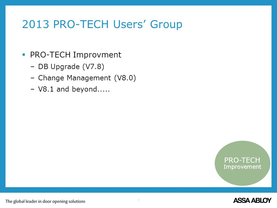 2013 PRO-TECH Users' Group PRO-TECH Improvment DB Upgrade (V7.8)