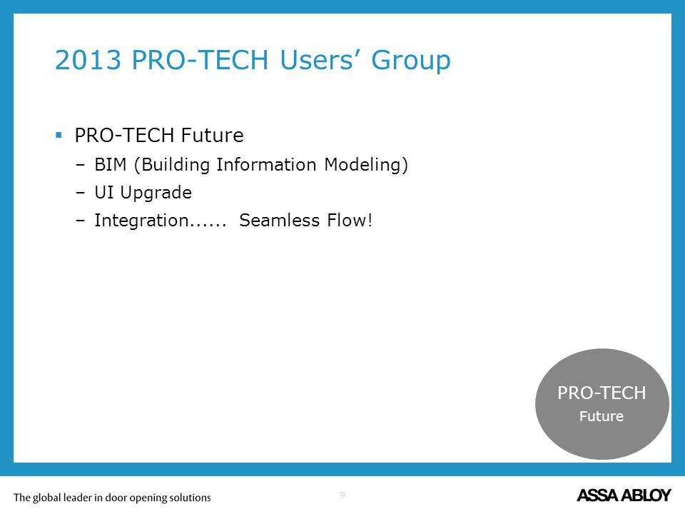 2013 PRO-TECH Users' Group PRO-TECH Future