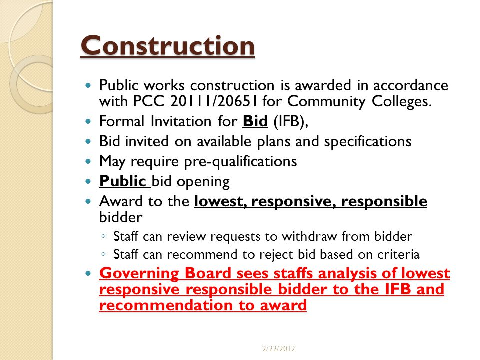 Construction Public works construction is awarded in accordance with PCC 20111/20651 for Community Colleges.