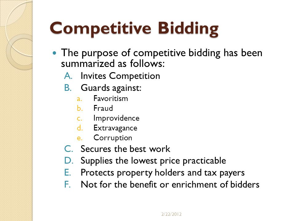 Competitive Bidding The purpose of competitive bidding has been summarized as follows: Invites Competition.