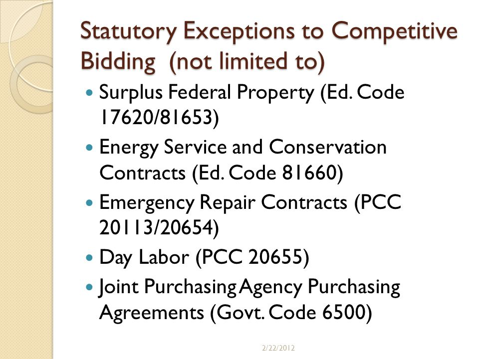 Statutory Exceptions to Competitive Bidding (not limited to)