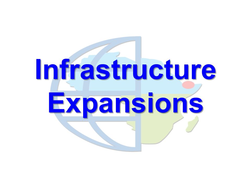 Infrastructure Expansions
