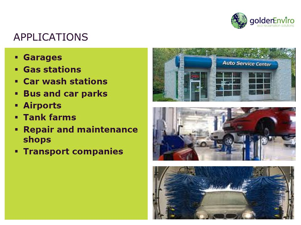 Applications Garages Gas stations Car wash stations Bus and car parks