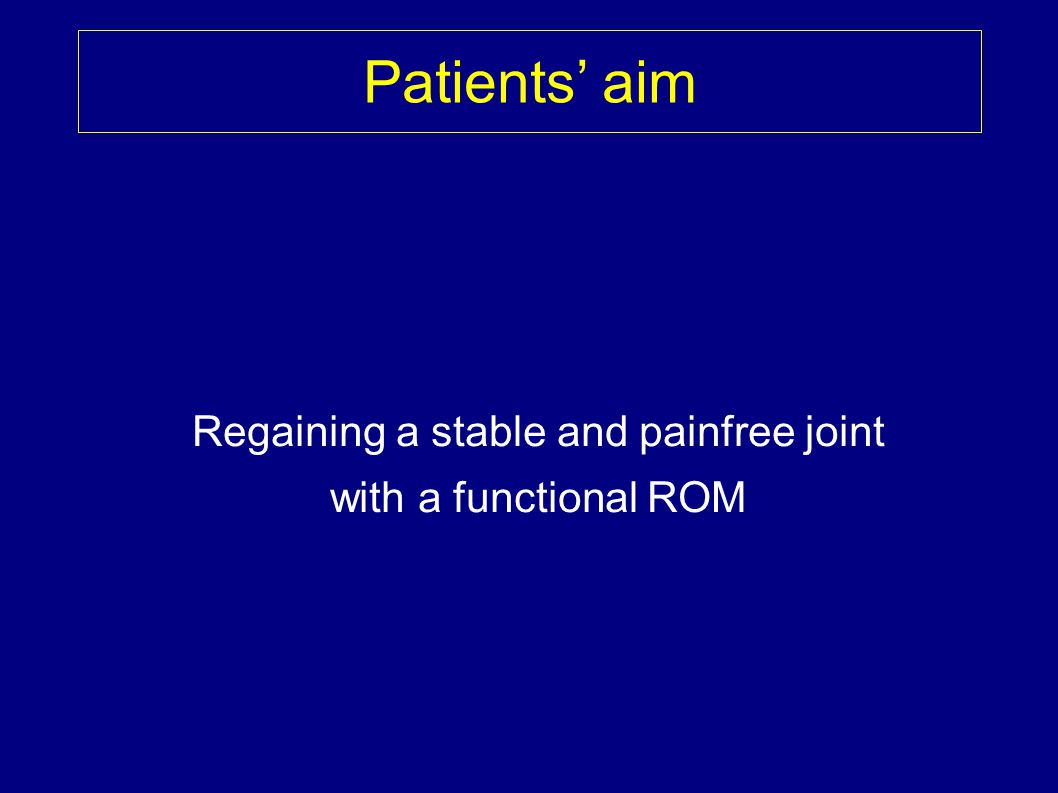 Regaining a stable and painfree joint
