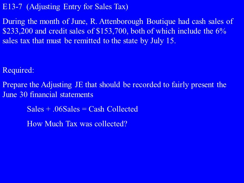 E13-7 (Adjusting Entry for Sales Tax)