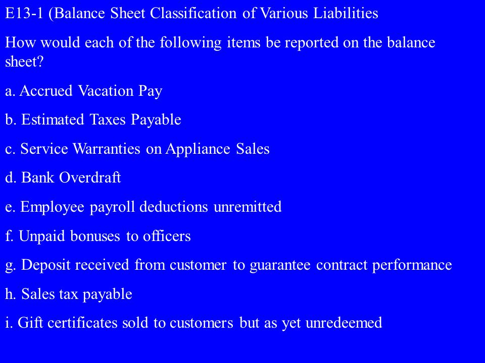 E13-1 (Balance Sheet Classification of Various Liabilities