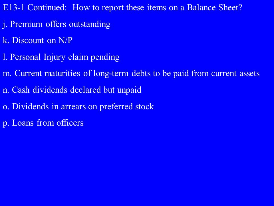 E13-1 Continued: How to report these items on a Balance Sheet