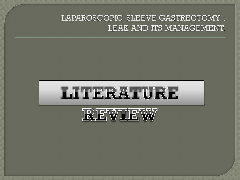 LAPAROSCOPIC SLEEVE GASTRECTOMY . LEAK AND ITS MANAGEMENT.