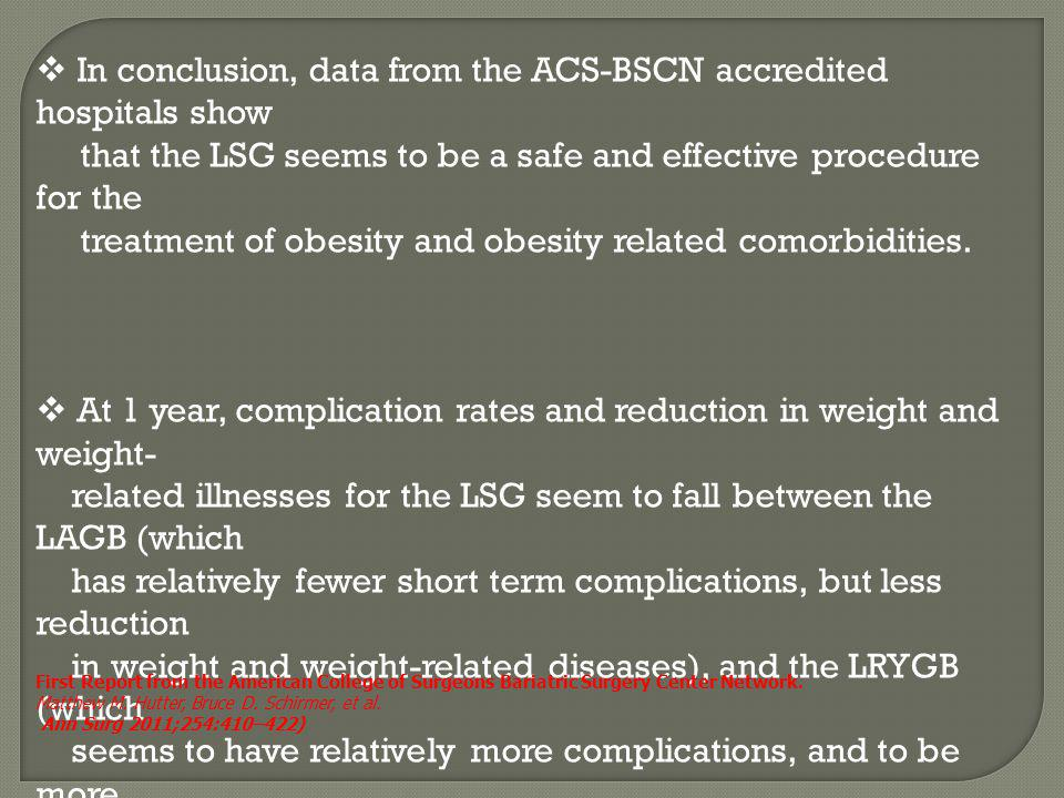 In conclusion, data from the ACS-BSCN accredited hospitals show