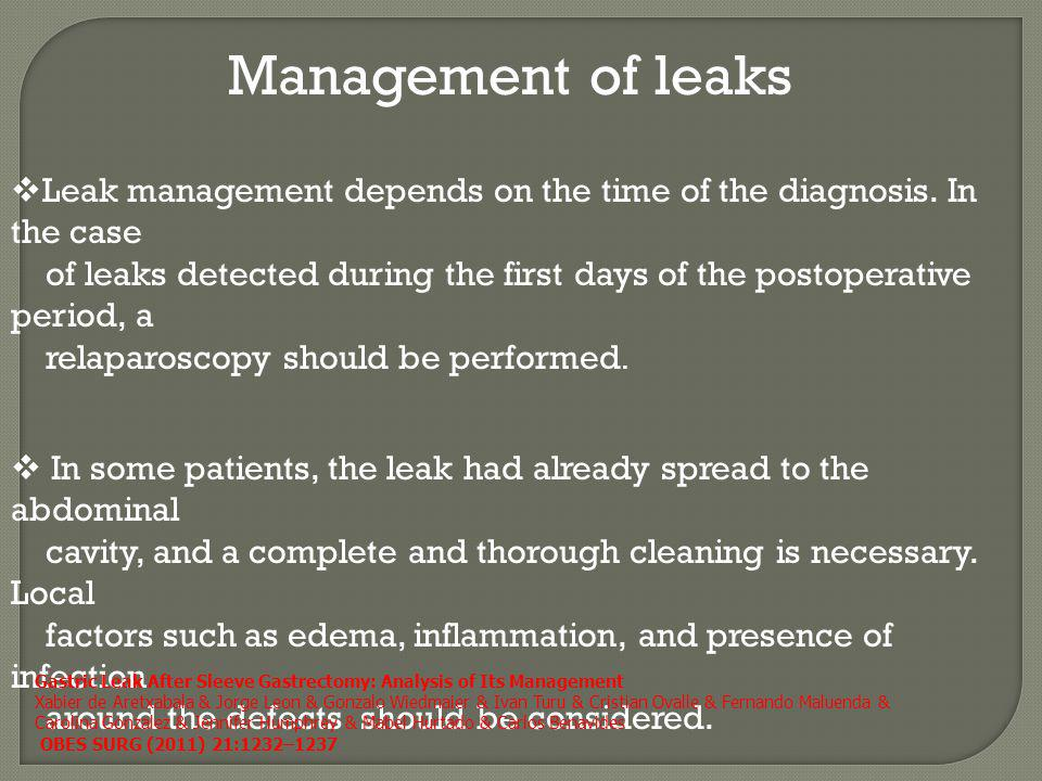 Management of leaks Leak management depends on the time of the diagnosis. In the case.