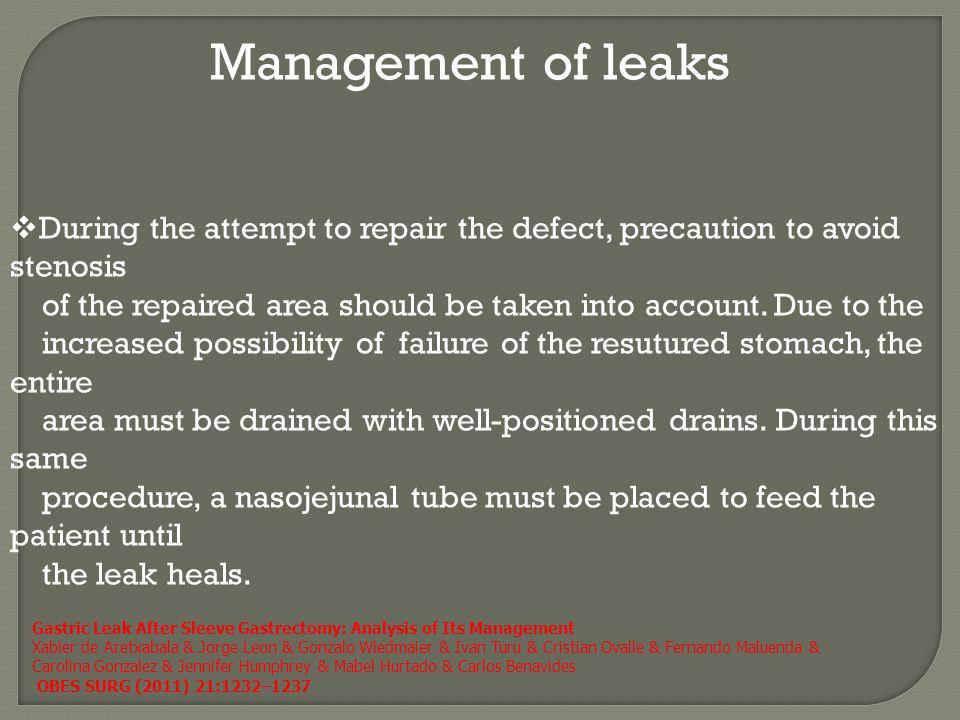 Management of leaks During the attempt to repair the defect, precaution to avoid stenosis.