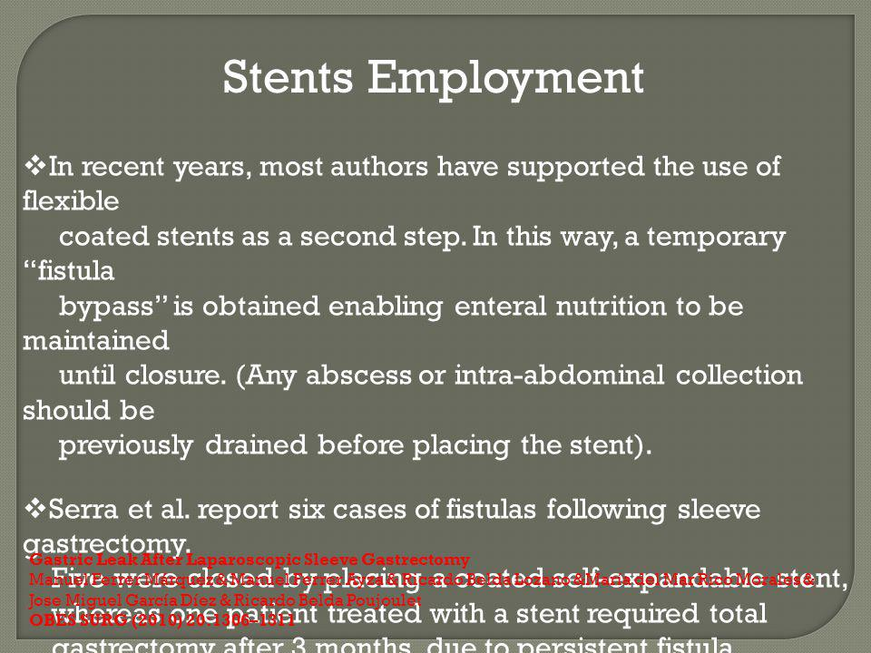 Stents Employment In recent years, most authors have supported the use of flexible.