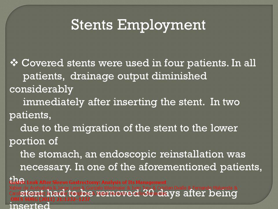 Stents Employment Covered stents were used in four patients. In all