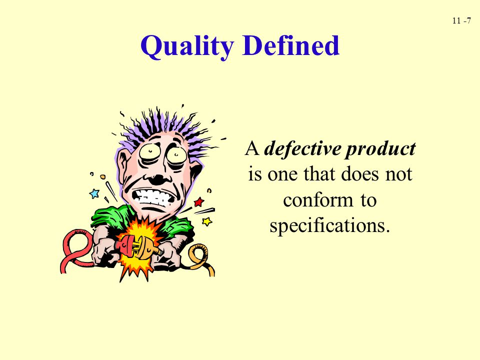 A defective product is one that does not conform to specifications.