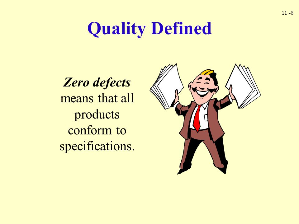Zero defects means that all products conform to specifications.