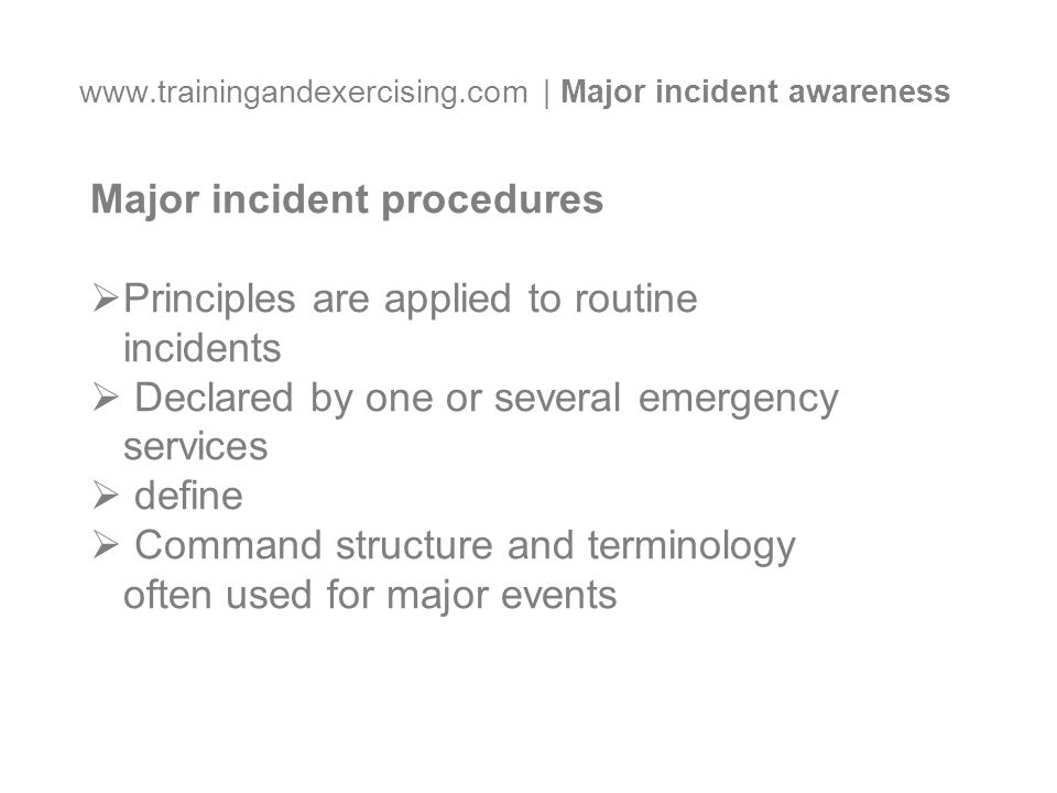www.trainingandexercising.com | Major incident awareness