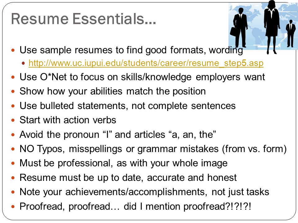 Resume Essentials… Use sample resumes to find good formats, wording