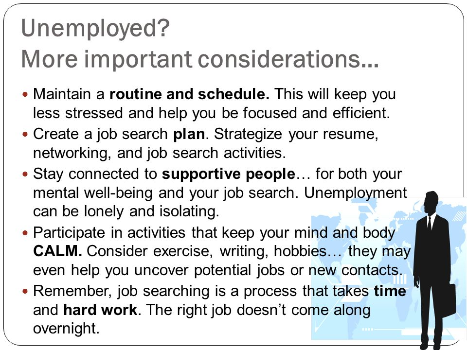 Unemployed More important considerations…