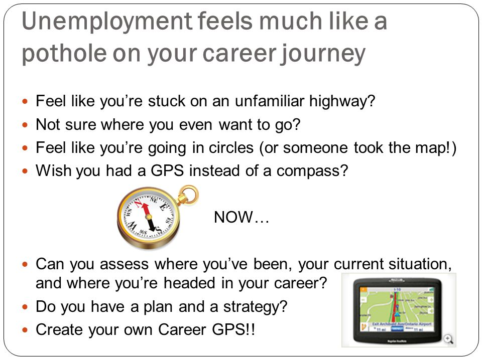 Unemployment feels much like a pothole on your career journey