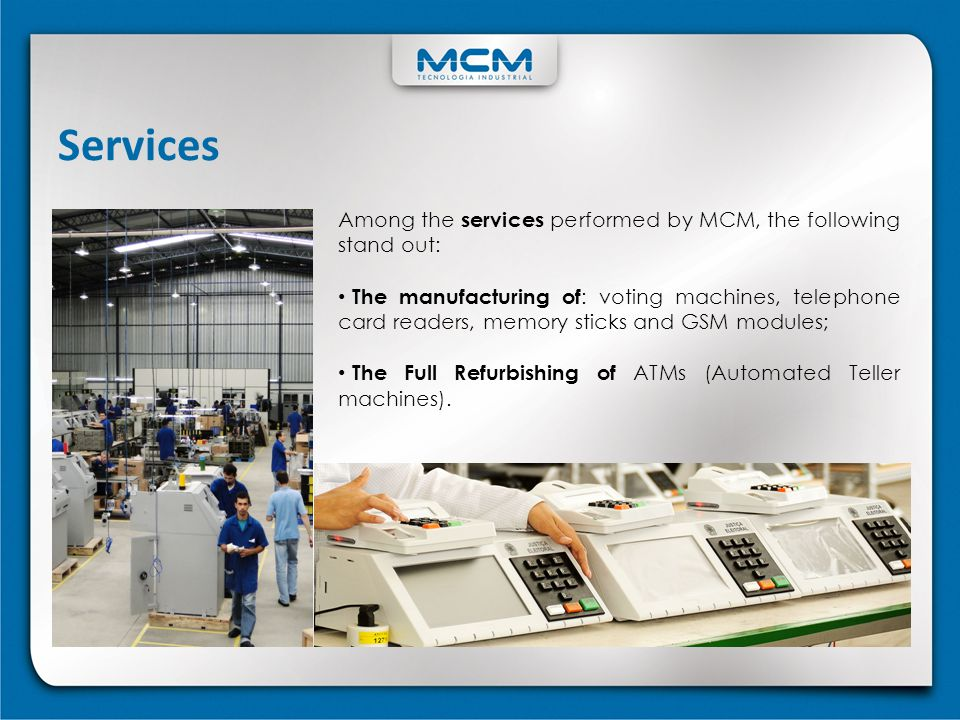 Services Among the services performed by MCM, the following stand out: