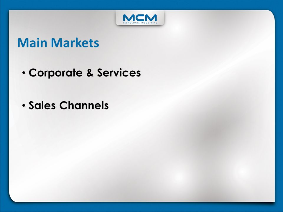 Main Markets Corporate & Services Sales Channels