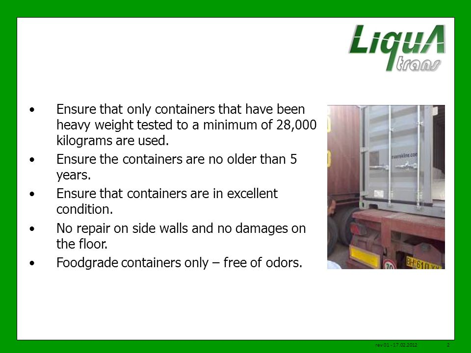 Ensure the containers are no older than 5 years.