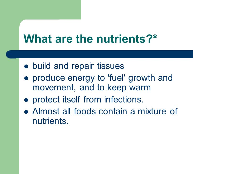 What are the nutrients *