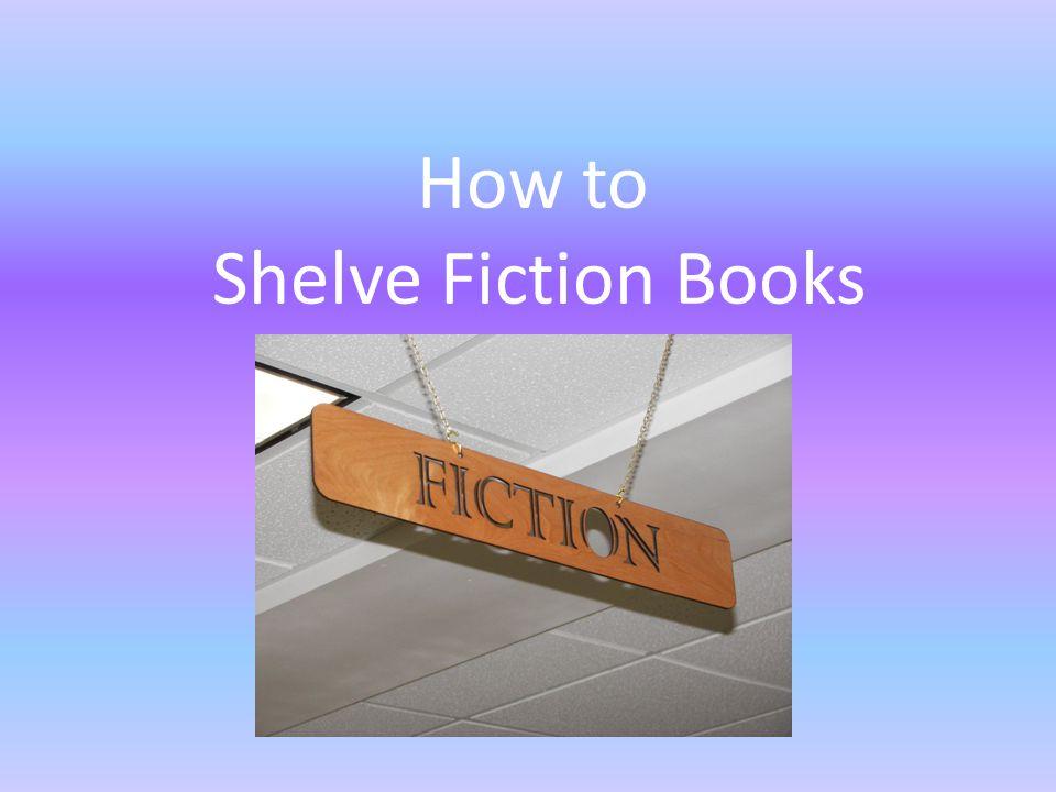 How to Shelve Fiction Books