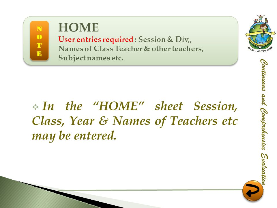 HOME User entries required : Session & Div,, Names of Class Teacher & other teachers, Subject names etc.