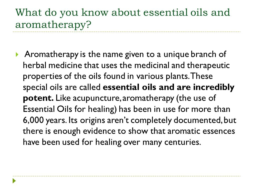 What do you know about essential oils and aromatherapy